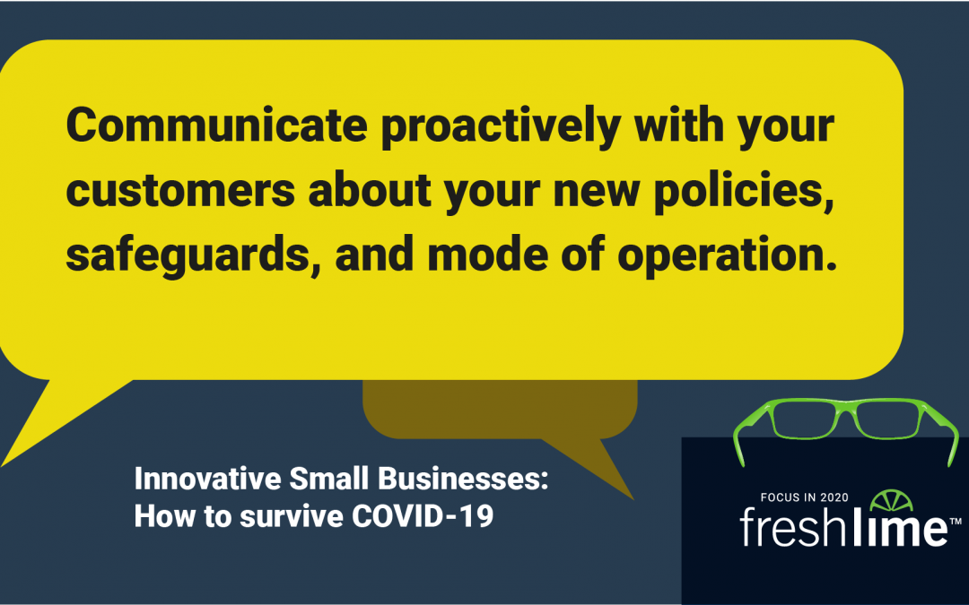 Communicate Proactively with Your Customers About Your New Policies, Safeguards, and Mode of Operation