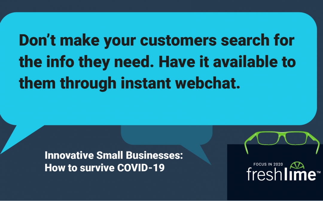 Don't Make Your Customers Search for the Info They Need: Have it Available to Them Through Instant Webchat
