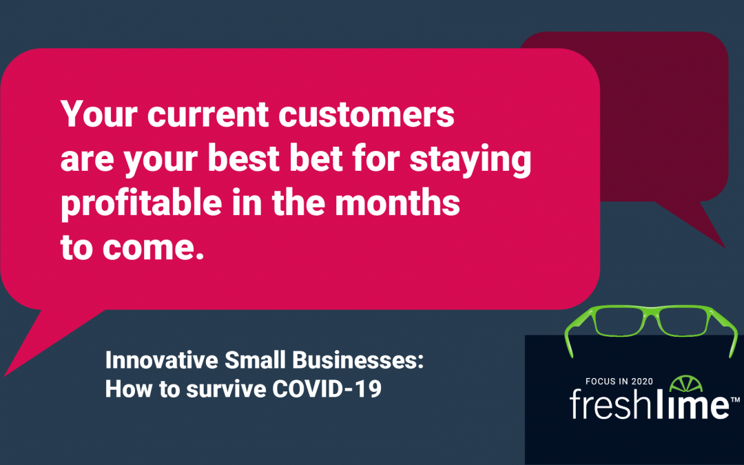 Your Current Customers are Your Best Bet for Staying Profitable in the Months to Come