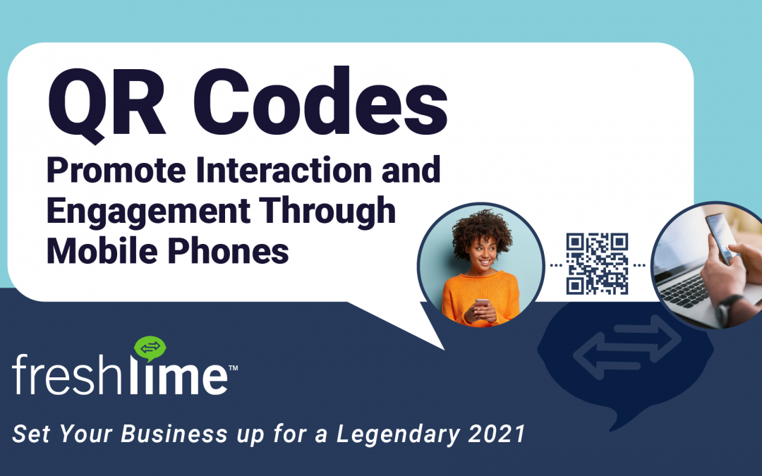 QR Codes Promote Interaction and Engagement Through Mobile Phones